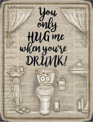 'When you're Drunk' Metal Wall Sign